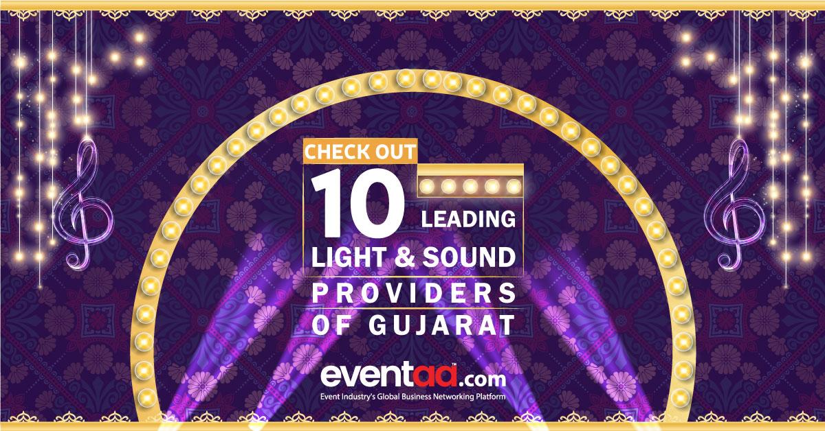 10 Leading Light & Sound Décor Companies of Gujarat!