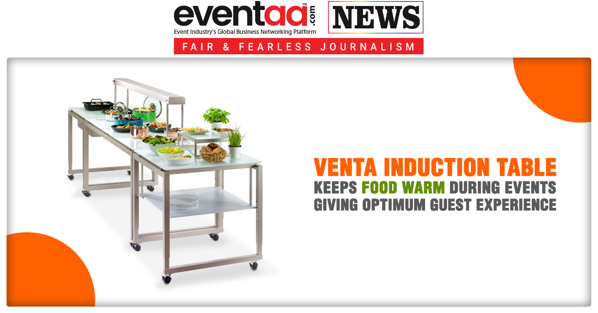 Venta Induction Table Keeps Food Warm During Events Giving an Optimum Guest Experience