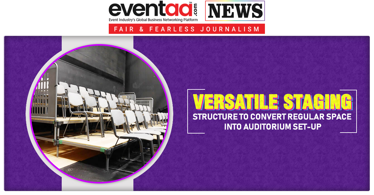 Versatile Staging Structure to Convert Regular Space into Auditorium Set-Up
