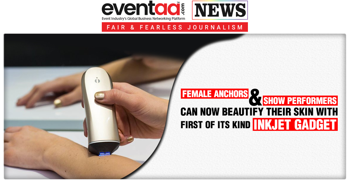 Female Anchors and Show Performers can Now Beautify their Skin with First of its Kind Inkjet Gadget