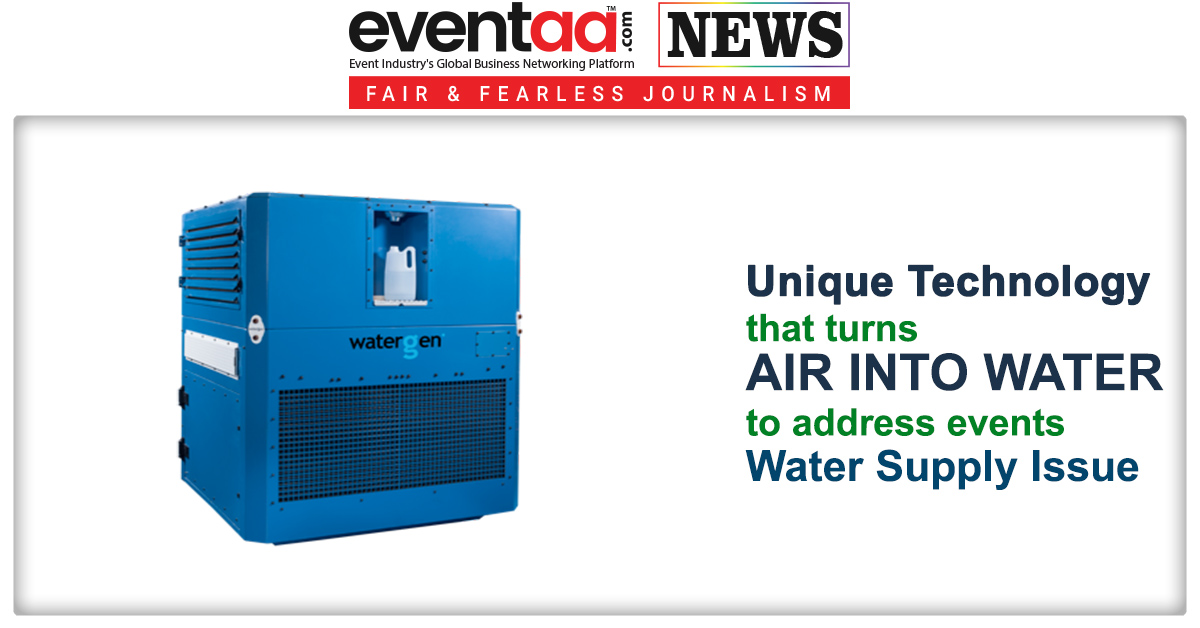 Unique Technology that Turns Air into Water to Address Events Water Supply Issue